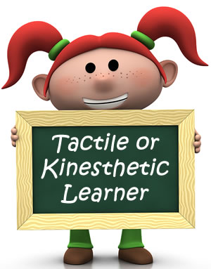 Tactile-Kinesthetic Learner